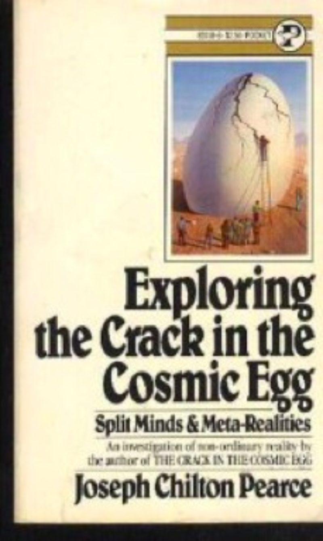 Joseph Chilton Pearce, The Crack in the Cosmic Egg, 1971