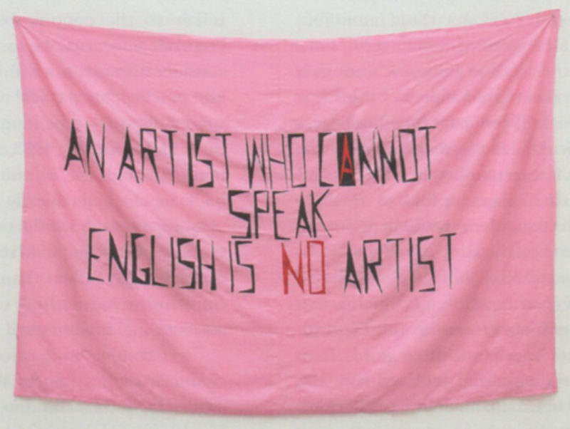'An artist who cannot speak English is no artist', 1992, banner