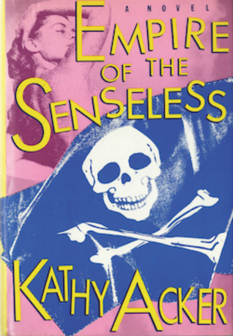 Kathy Acker Empire Of The Senseless 1988